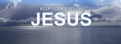 keep-your-eyes-on-jesus-960x350